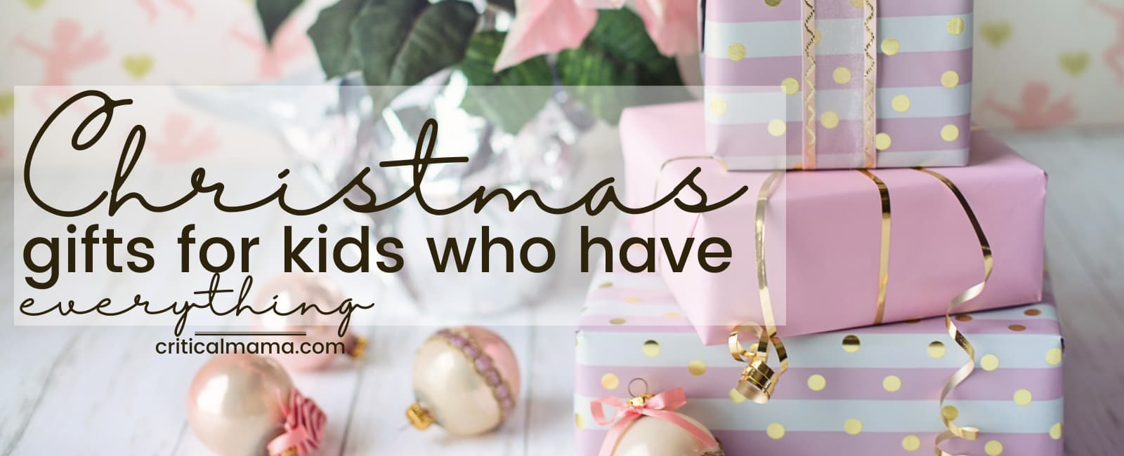 Christmas Gifts For Kids Who Have Everything