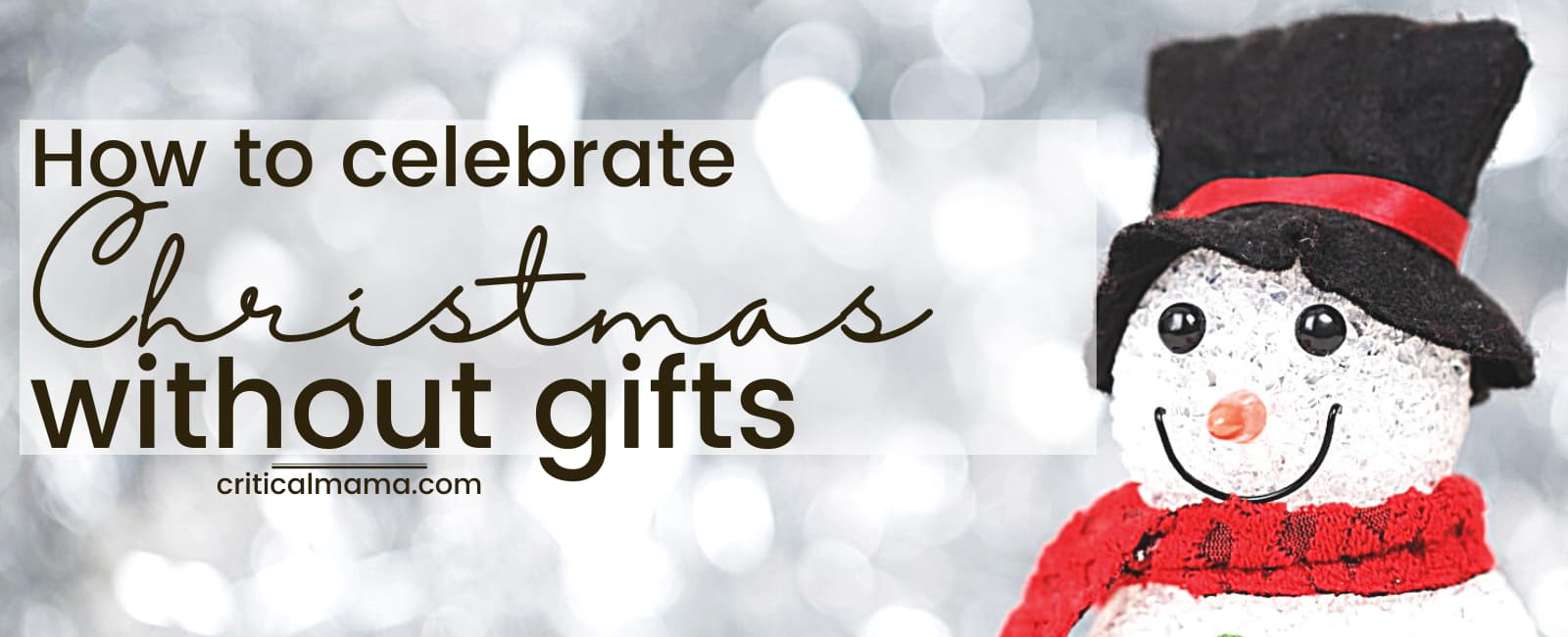 How To Celebrate Christmas Without GiftsHow To Celebrate Christmas Without Gifts