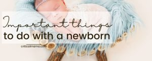 Important Things To Do With A Newborn