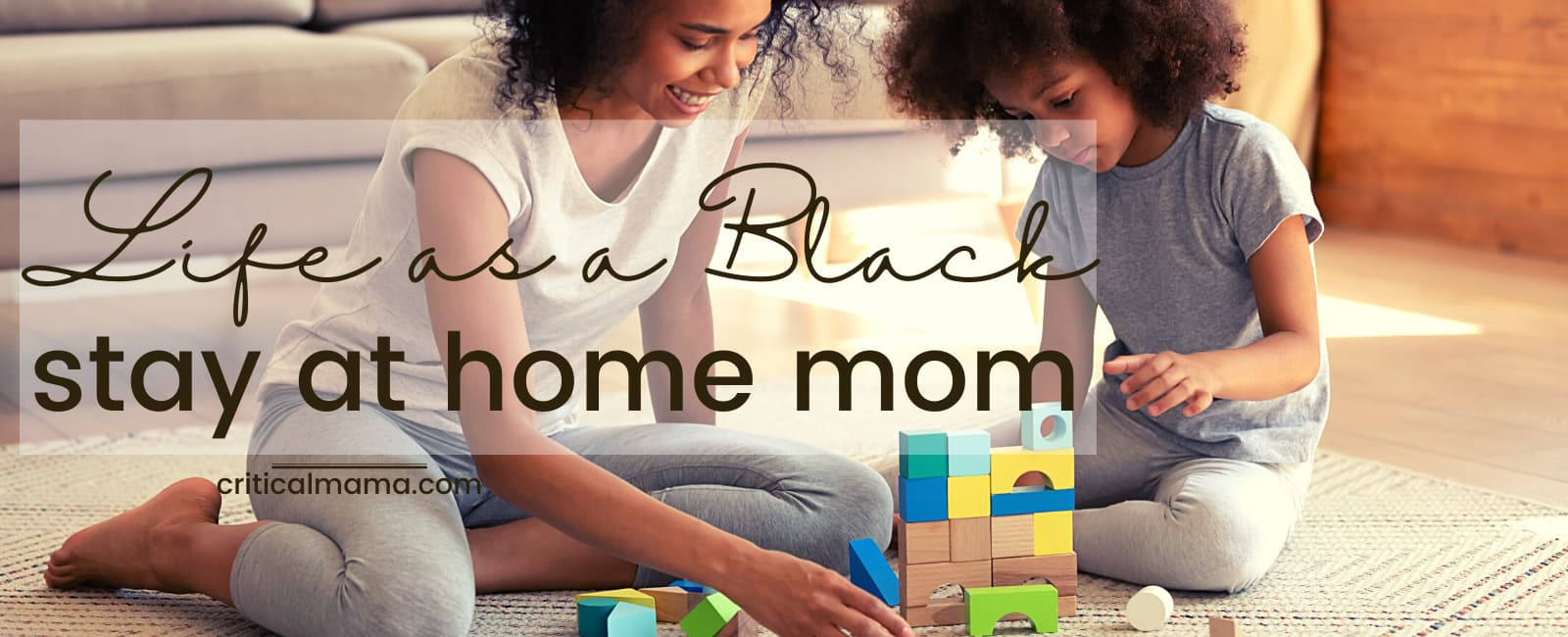 Life As A Black Stay At Home Mom