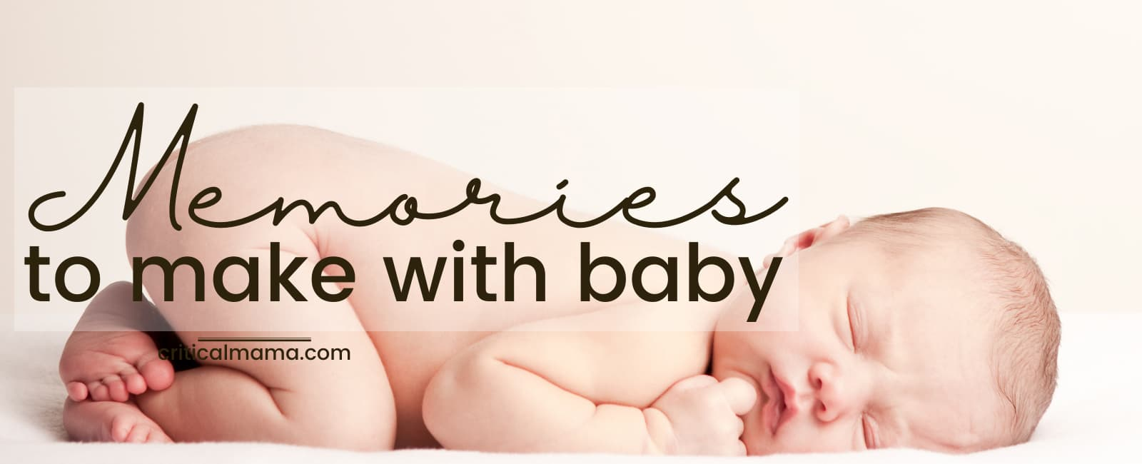 Newborn Baby - Memories To Make With Baby
